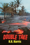 Double Take, a mystery thriller set on the Big Island of Hawaii is loosely defined by a love triangle that devolves wickedly into a red-hot flow of despair, frustration and anger.